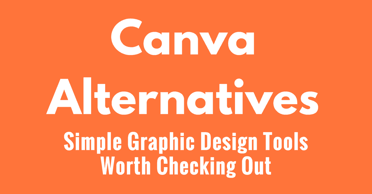 Canva Alternatives: 9 More Simple Graphic Design Tools