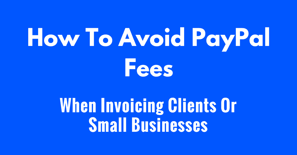 how to avoid paypal fees when receiving payments from clients