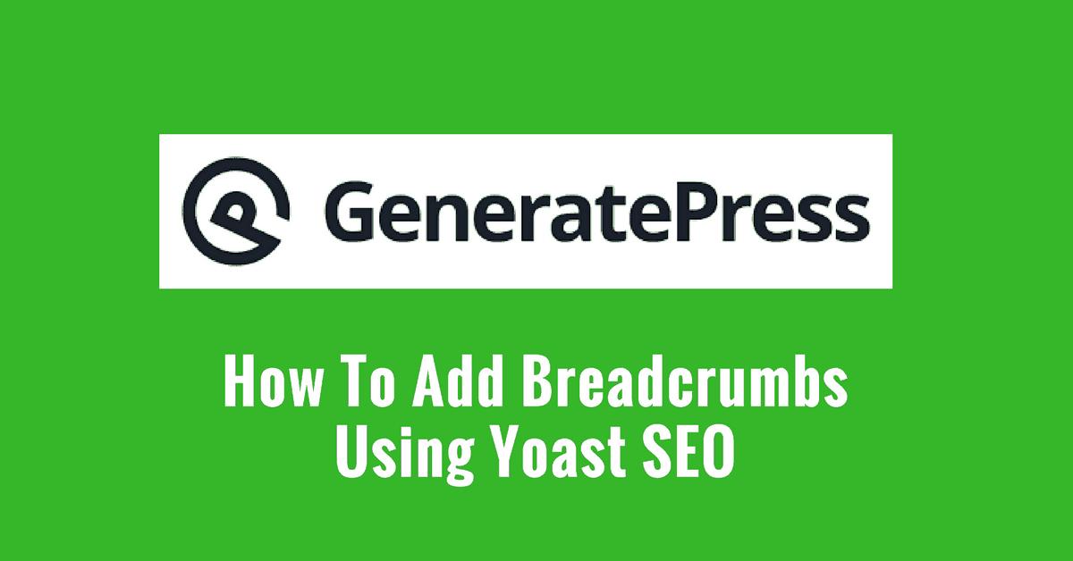 generatepress breadcrumbs guide
