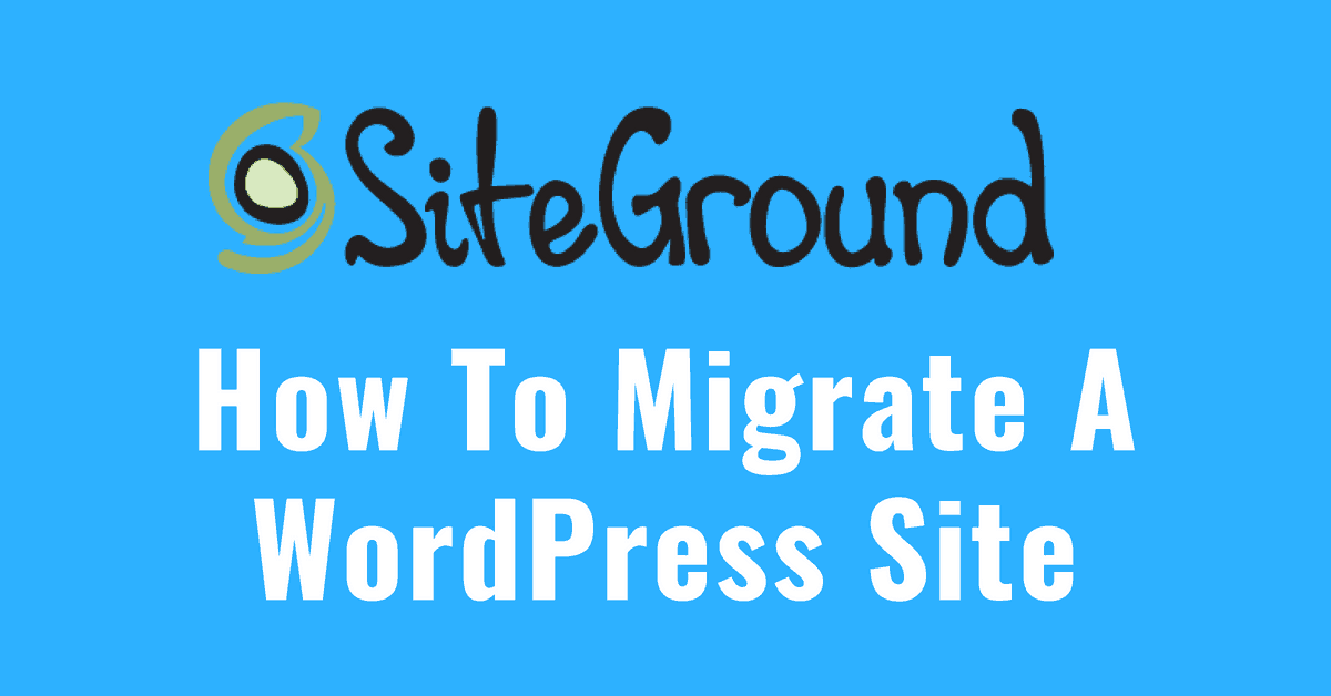 How To Migrate WordPress Site To SiteGround
